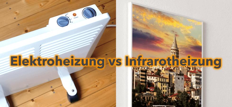 Infrarotheizung oder Elektroheizung: Was ist der Unterschied zur traditionellen Elektroheizung?