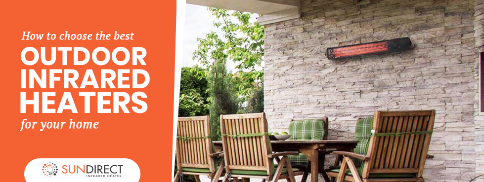 How to Choose the Best Outdoor Infrared Heaters for Your Home