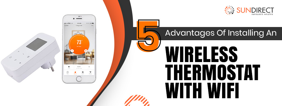 5 Advantages Of Installing An Wireless Thermostat With Wifi
